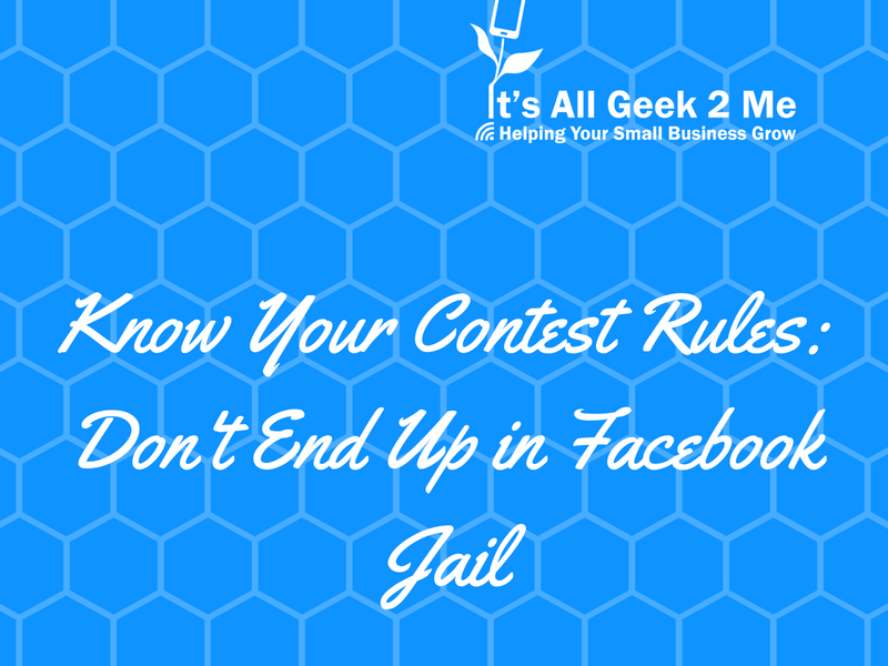 Know Your Contest Rules Don T End Up In Facebook Jail Itsallgeek2me